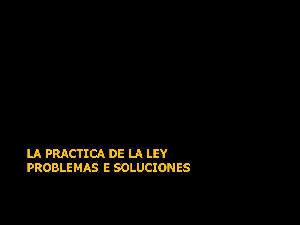 LA PRACTICA DE LA LEY PROBLEMAS E SOLUCIONES