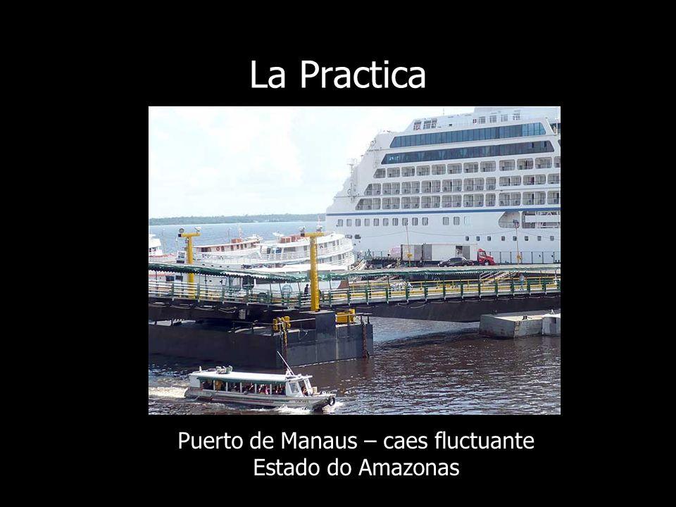 La Practica Puerto de Manaus – caes fluctuante Estado do Amazonas
