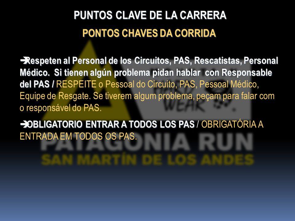 PUNTOS CLAVE DE LA CARRERA PUNTOS CLAVE DE LA CARRERA PONTOS CHAVES DA CORRIDA Respeten al Personal de los Circuitos, PAS, Rescatistas, Personal Médico.