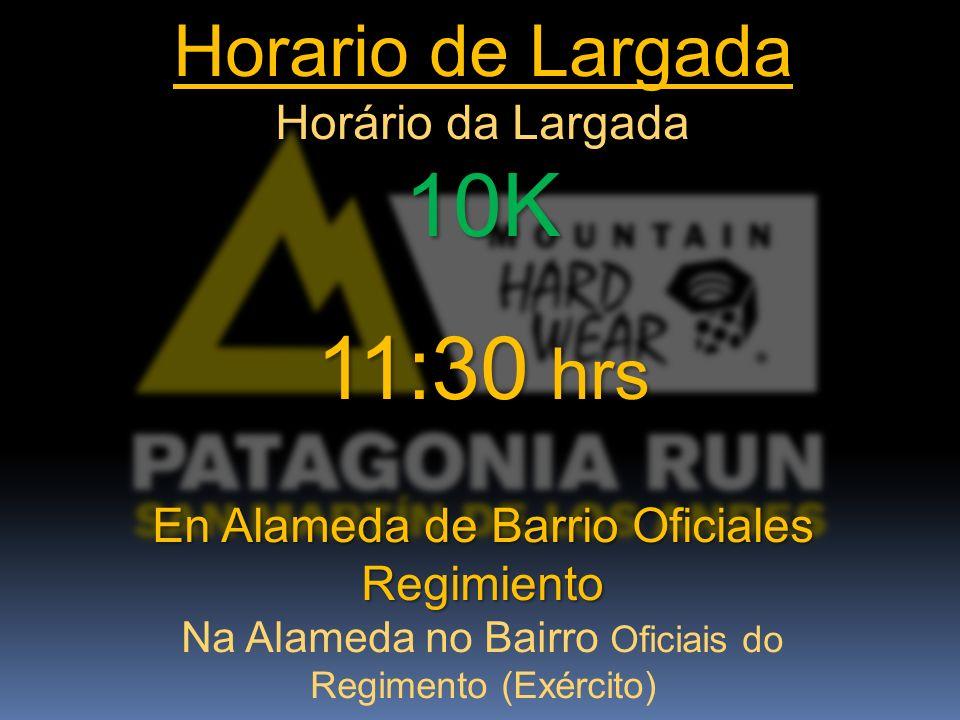 Horario de Largada Horário da Largada 10K 11:30 hrs En Alameda de Barrio Oficiales Regimiento Na Alameda no Bairro Oficiais do Regimento (Exército)