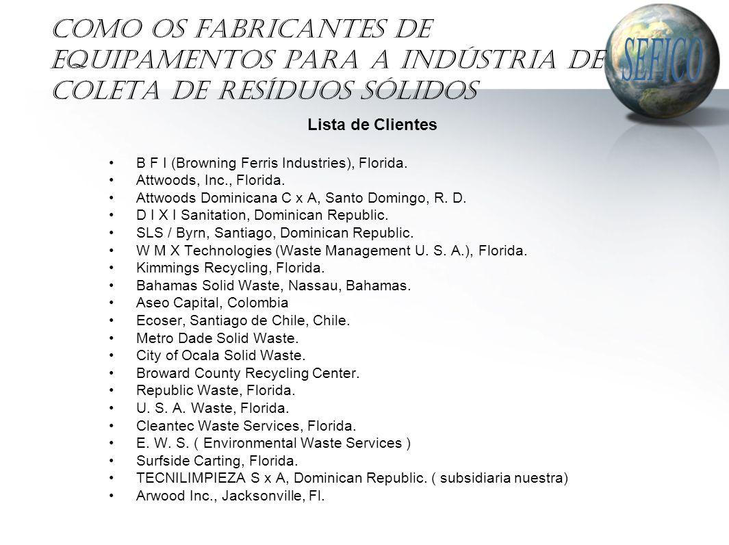 Como os fabricantes de equipamentos para a indústria de coleta de resíduos sólidos Lista de Clientes B F I (Browning Ferris Industries), Florida.