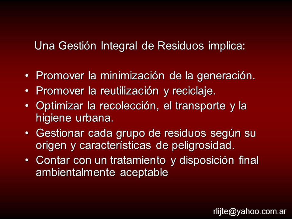 GESTIÓN DE RESIDUOS SÓLIDOS Generación : Cualquier persona u organización cuya acción cause la transformación de un material en un residuo.Generación