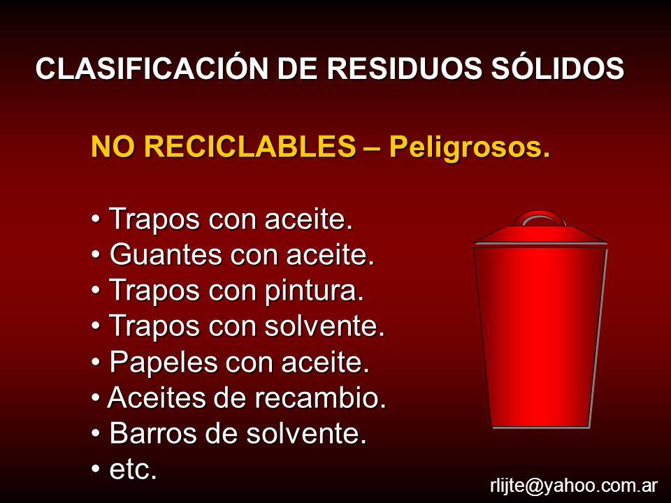 CLASIFICACIÓN DE RESIDUOS SÓLIDOS NO RECICLABLES inertes: NO RECICLABLES inertes: NO pueden ser reutilizados para otro proceso productivo.