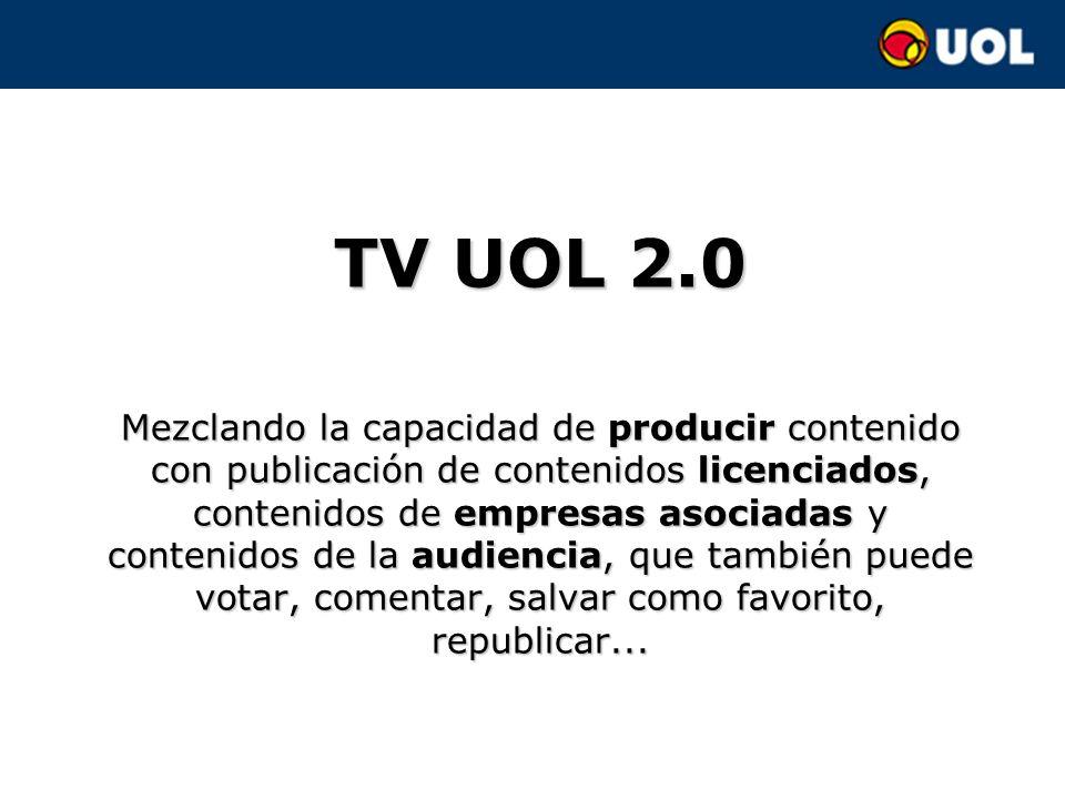 TV UOL TV UOL es la marca del sitio de videos profesionales de UOL Pionera, existe desde 1997, con transmisiones en vivo y on demand Antes con tecnología Windows; desde 2008 con tecnología Flash UOL tiene hoy cuatro estudios: –uno para chats –otro para noticias –un tercero para Rádio UOL –un cuarto en Brasília/DF