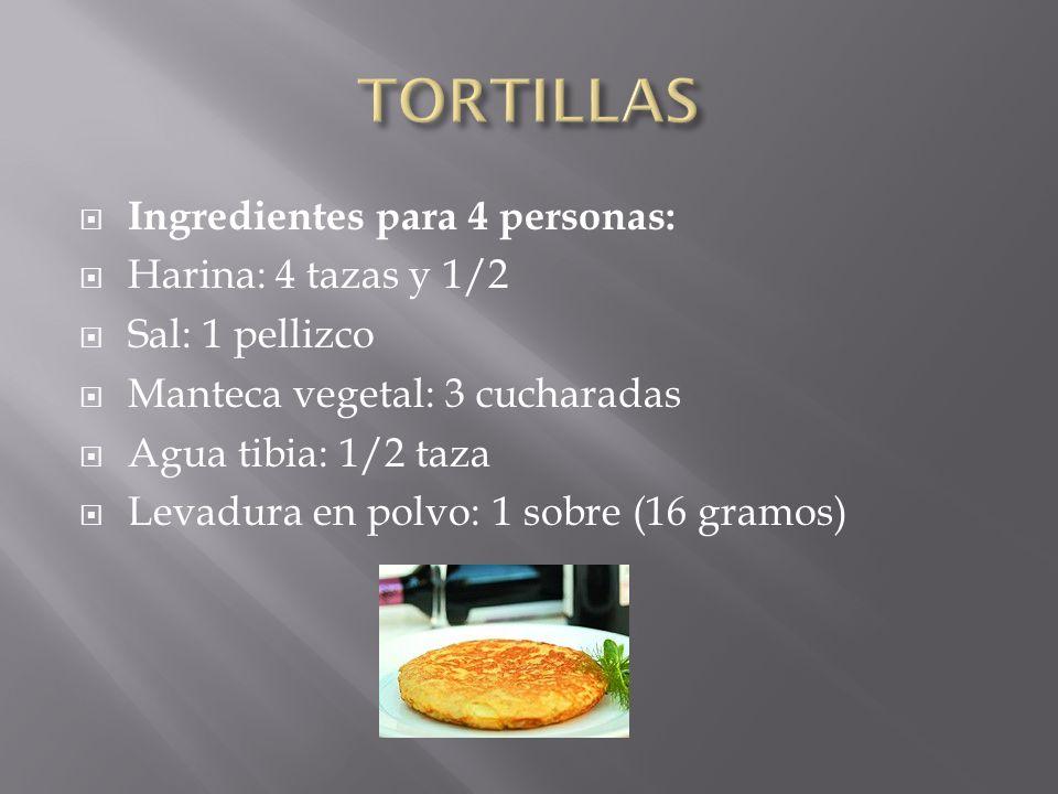 Ingredientes para 4 personas: Harina: 4 tazas y 1/2 Sal: 1 pellizco Manteca vegetal: 3 cucharadas Agua tibia: 1/2 taza Levadura en polvo: 1 sobre (16 gramos)