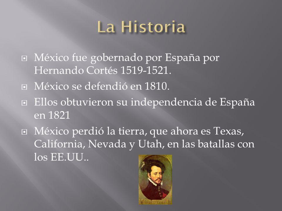 México fue gobernado por España por Hernando Cortés 1519-1521.