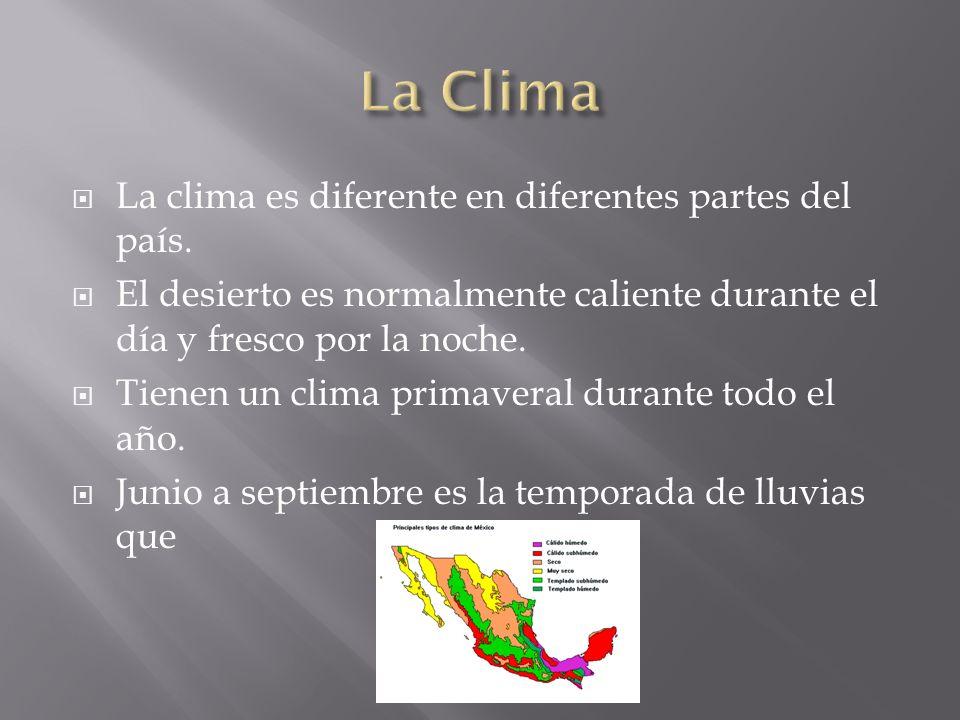 La clima es diferente en diferentes partes del país.
