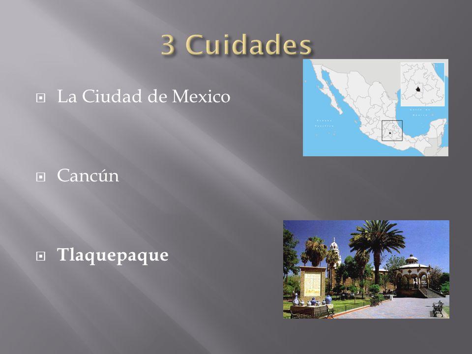La Ciudad de Mexico Cancún Tlaquepaque