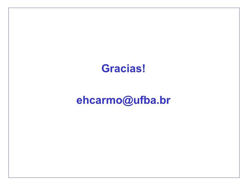 Gracias! ehcarmo@ufba.br