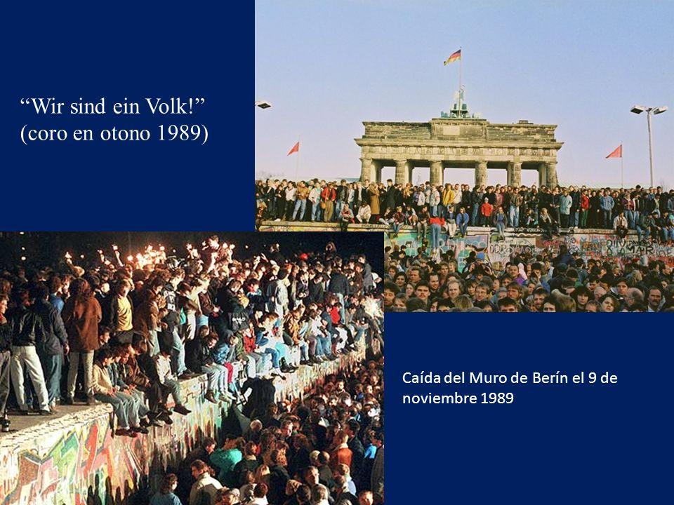 Caída del Muro de Berín el 9 de noviembre 1989 Wir sind ein Volk! (coro en otono 1989)
