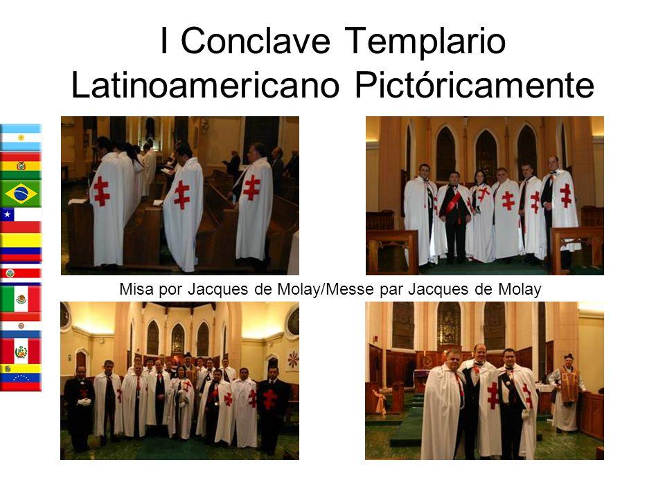 I Conclave Templario Latinoamericano Pictóricamente Misa por Jacques de Molay/Messe par Jacques de Molay