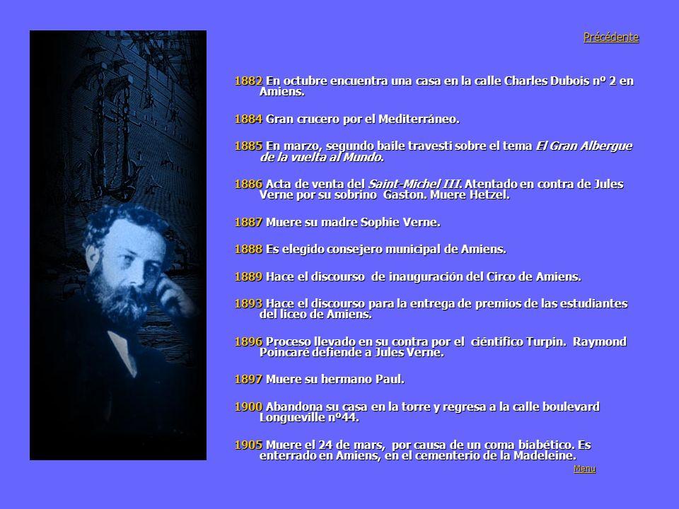Précédente 1882 En octubre encuentra una casa en la calle Charles Dubois nº 2 en Amiens. 1884 Gran crucero por el Mediterráneo. 1885 En marzo, segundo
