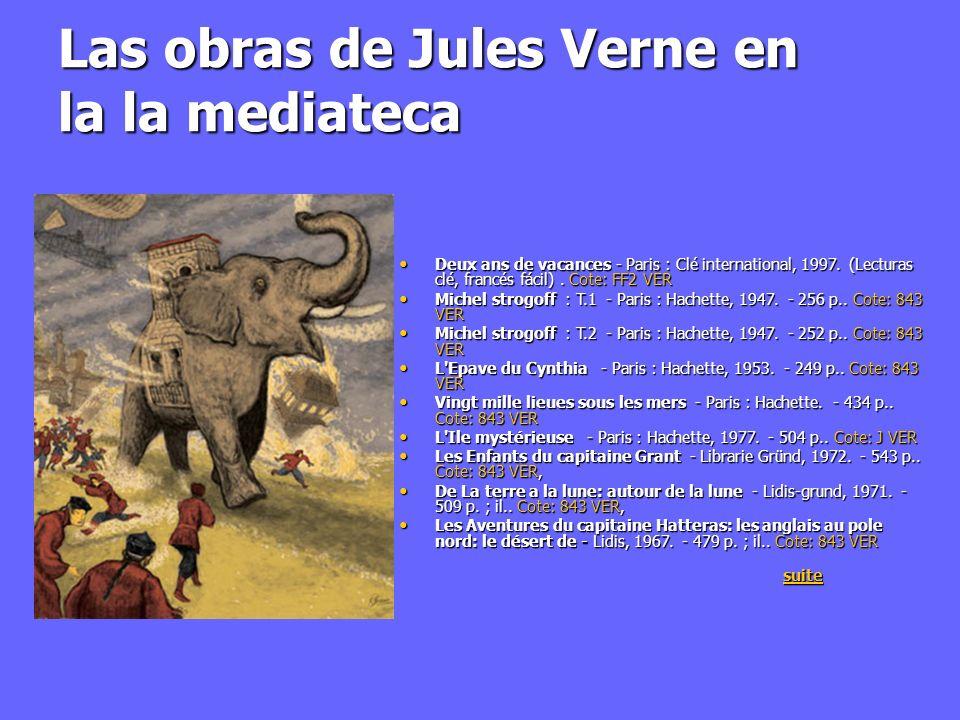Las obras de Jules Verne en la la mediateca Deux ans de vacances - Paris : Clé international, 1997. (Lecturas clé, francés fácil). Cote: FF2 VER Deux