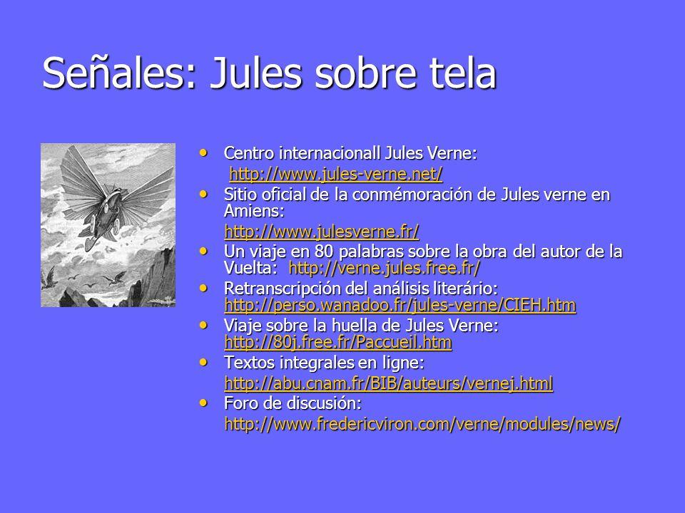 Señales: Jules sobre tela Centro internacionall Jules Verne: Centro internacionall Jules Verne: http://www.jules-verne.net/ http://www.jules-verne.net