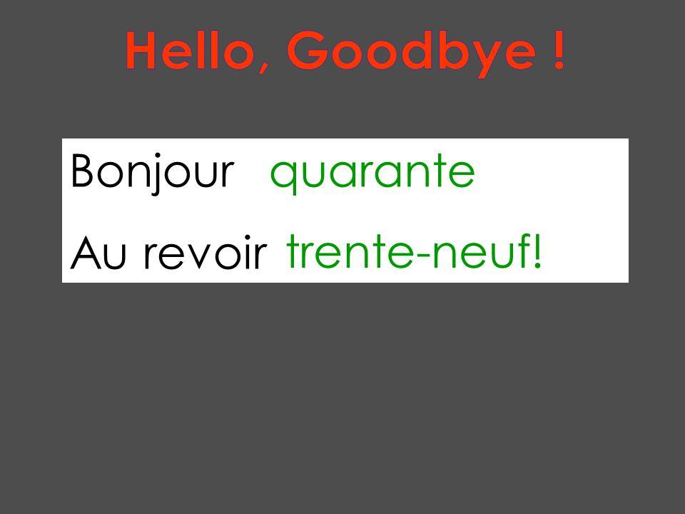 BonjourAu revoirHola Adiós A bas…!Vive…!¡Abajo….¡Viva….