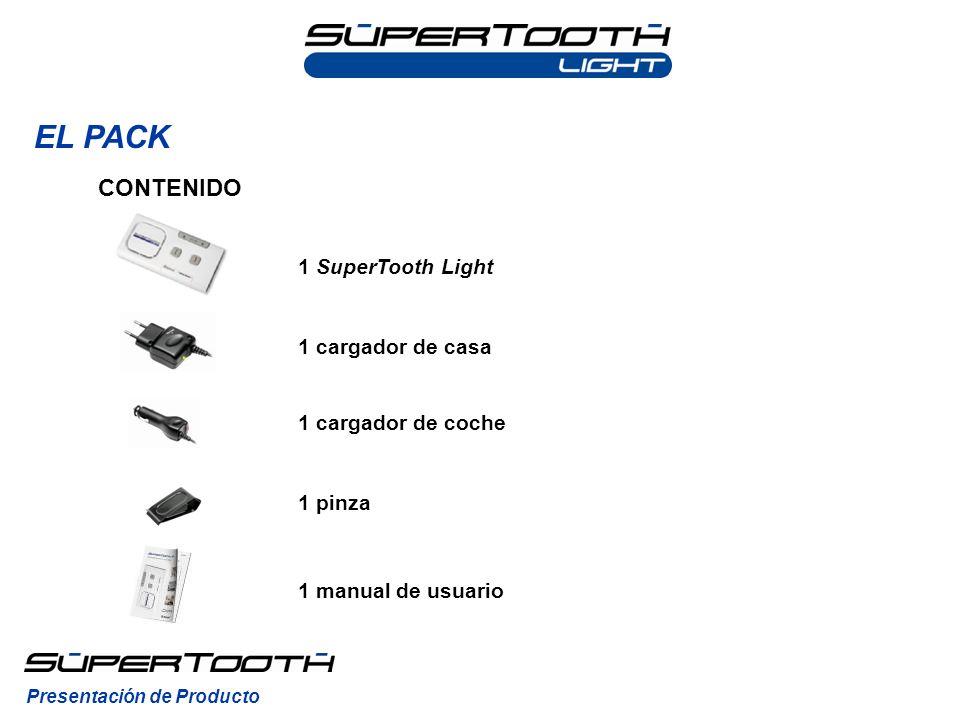EL PACK Presentación de Producto CONTENIDO 1 SuperTooth Light 1 cargador de casa 1 pinza 1 manual de usuario 1 cargador de coche