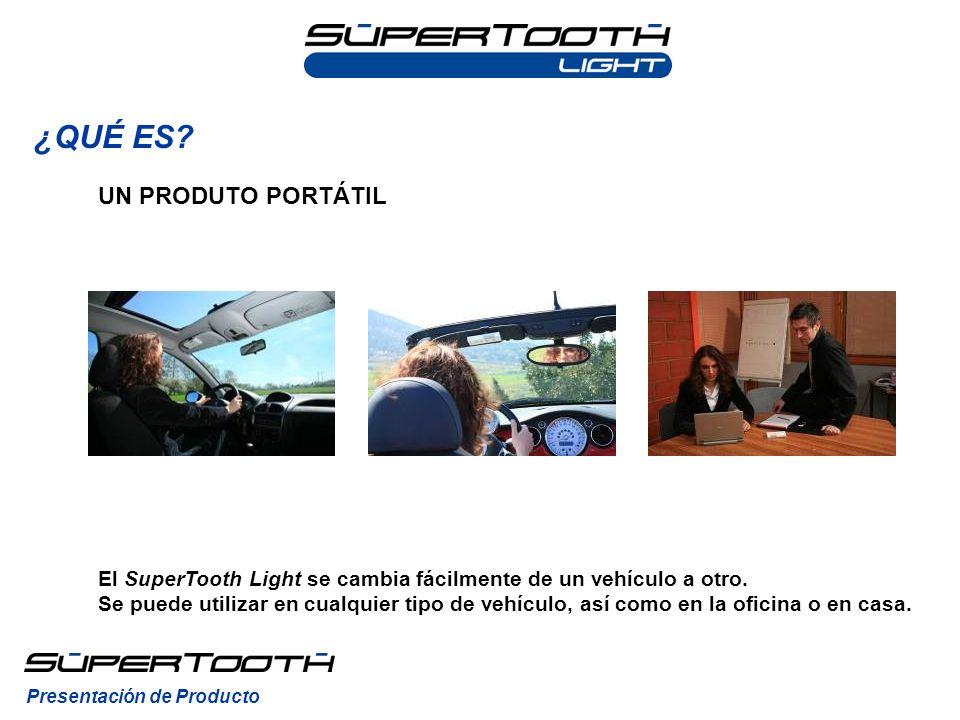 ¿QUÉ ES? El SuperTooth Light se cambia fácilmente de un vehículo a otro. Se puede utilizar en cualquier tipo de vehículo, así como en la oficina o en