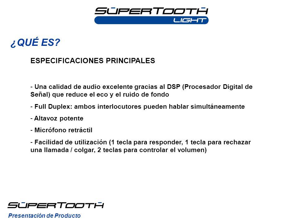 ¿QUÉ ES? Presentación de Producto ESPECIFICACIONES PRINCIPALES - Una calidad de audio excelente gracias al DSP (Procesador Digital de Señal) que reduc