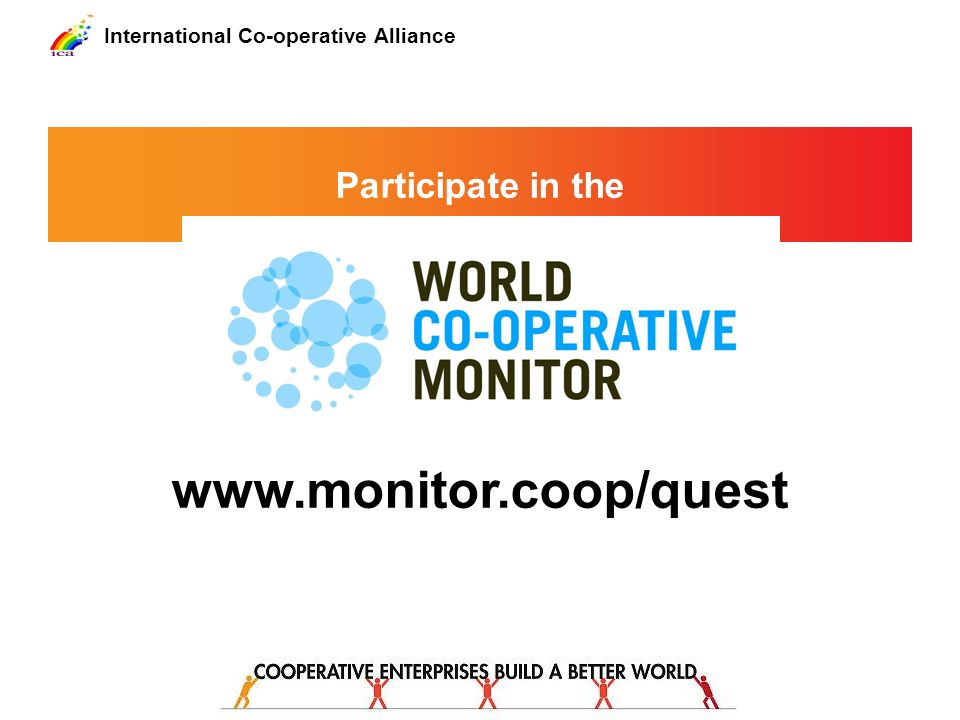 International Co-operative Alliance Legal frameworks Ensure supportive legal frameworks for co- operative growth.