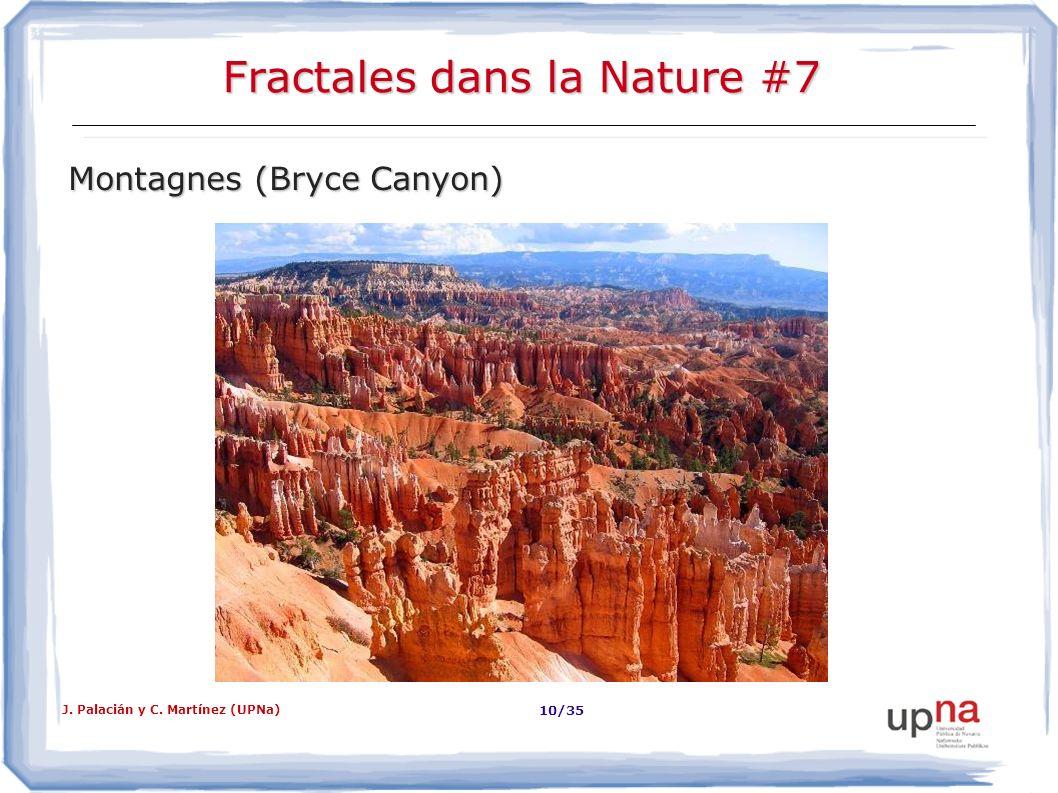 J. Palacián y C. Martínez (UPNa) 10/35 Fractales dans la Nature #7 Montagnes (Bryce Canyon)