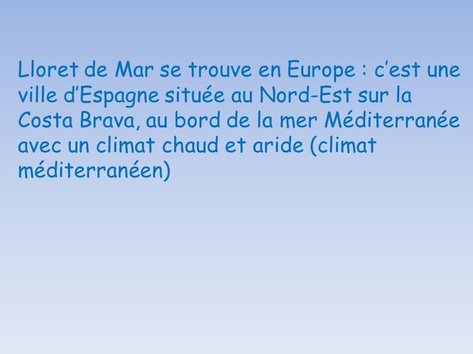 Lloret de Mar se trouve en Europe : cest une ville dEspagne située au Nord-Est sur la Costa Brava, au bord de la mer Méditerranée avec un climat chaud