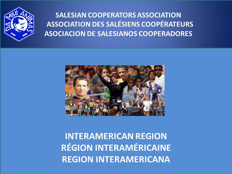 SALESIAN COOPERATORS ASSOCIATION ASSOCIATION DES SALÉSIENS COOPÉRATEURS ASOCIACION DE SALESIANOS COOPERADORES INTERAMERICAN REGION RÉGION INTERAMÉRICAINE REGION INTERAMERICANA