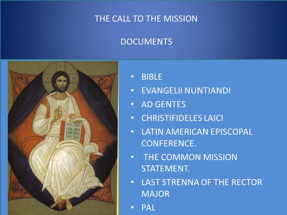 THE CALL TO THE MISSION DOCUMENTS BIBLE EVANGELII NUNTIANDI AD GENTES CHRISTIFIDELES LAICI LATIN AMERICAN EPISCOPAL CONFERENCE.