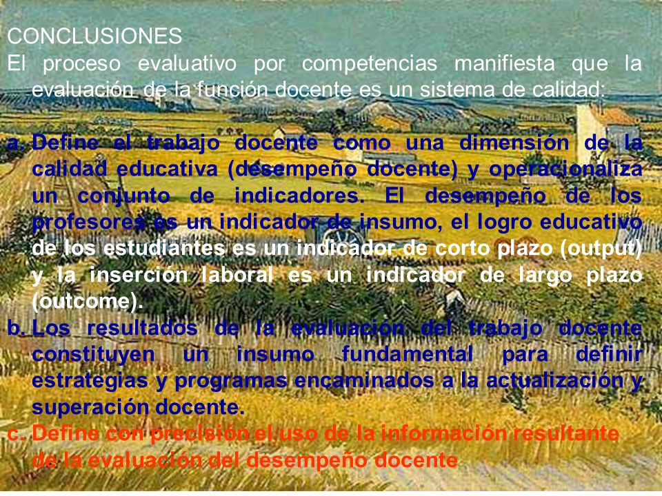 Ramón R. Abarca Fernández CONCLUSIONES El proceso evaluativo por competencias manifiesta que la evaluación de la función docente es un sistema de cali