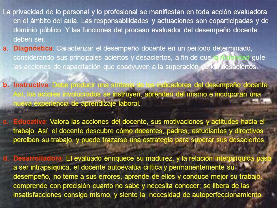 Ramón R. Abarca Fernández La privacidad de lo personal y lo profesional se manifiestan en toda acción evaluadora en el ámbito del aula. Las responsabi