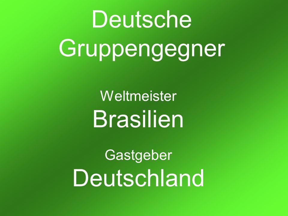 Deutsche Gruppengegner Weltmeister Brasilien Gastgeber Deutschland