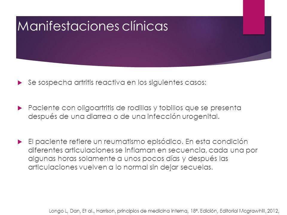 Manifestaciones clínicas Se sospecha artritis reactiva en los siguientes casos: Paciente con oligoartritis de rodillas y tobillos que se presenta desp
