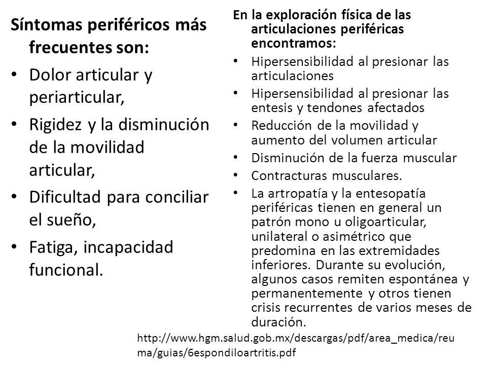 Los síntomas de afección el esqueleto axial incluyen: Dolor glúteo alternante - por afección de las sacroilíacas Dolor, rigidez y disminución de la movilidad lumbar, dorsal y cervical.