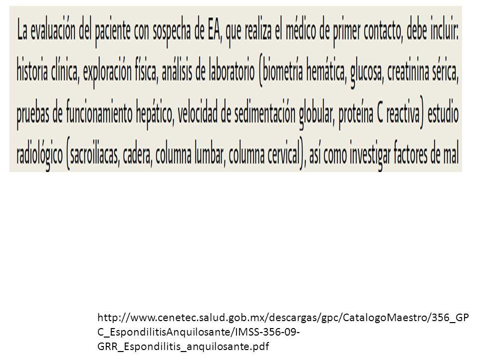 http://www.cenetec.salud.gob.mx/descargas/gpc/CatalogoMaestro/356_GP C_EspondilitisAnquilosante/IMSS-356-09- GRR_Espondilitis_anquilosante.pdf