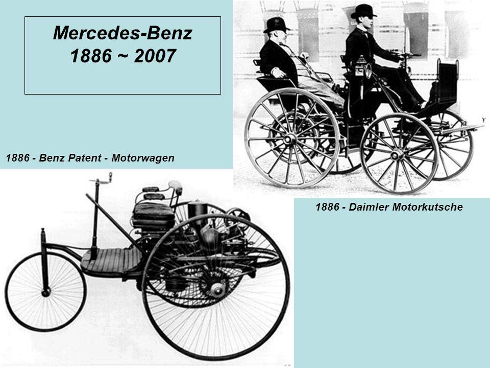 Mercedes-Benz 1886 ~ 2007 1886 - Benz Patent - Motorwagen 1886 - Daimler Motorkutsche