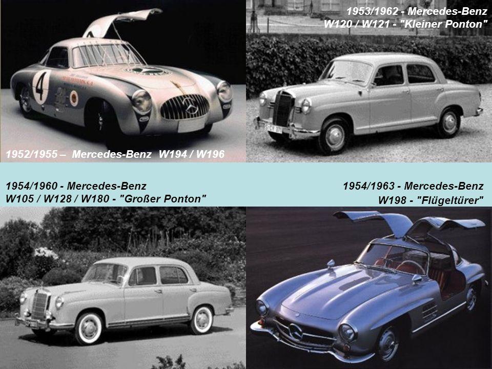 1952/1955 – Mercedes-Benz W194 / W196 1953/1962 - Mercedes-Benz W120 / W121 -
