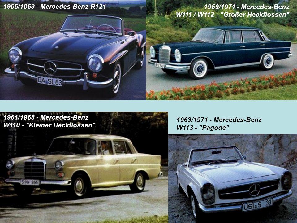 1955/1963 - Mercedes-Benz R121 1959/1971 - Mercedes-Benz W111 / W112 -