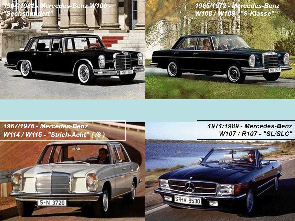 1964/1981 - Mercedes-Benz W100 -