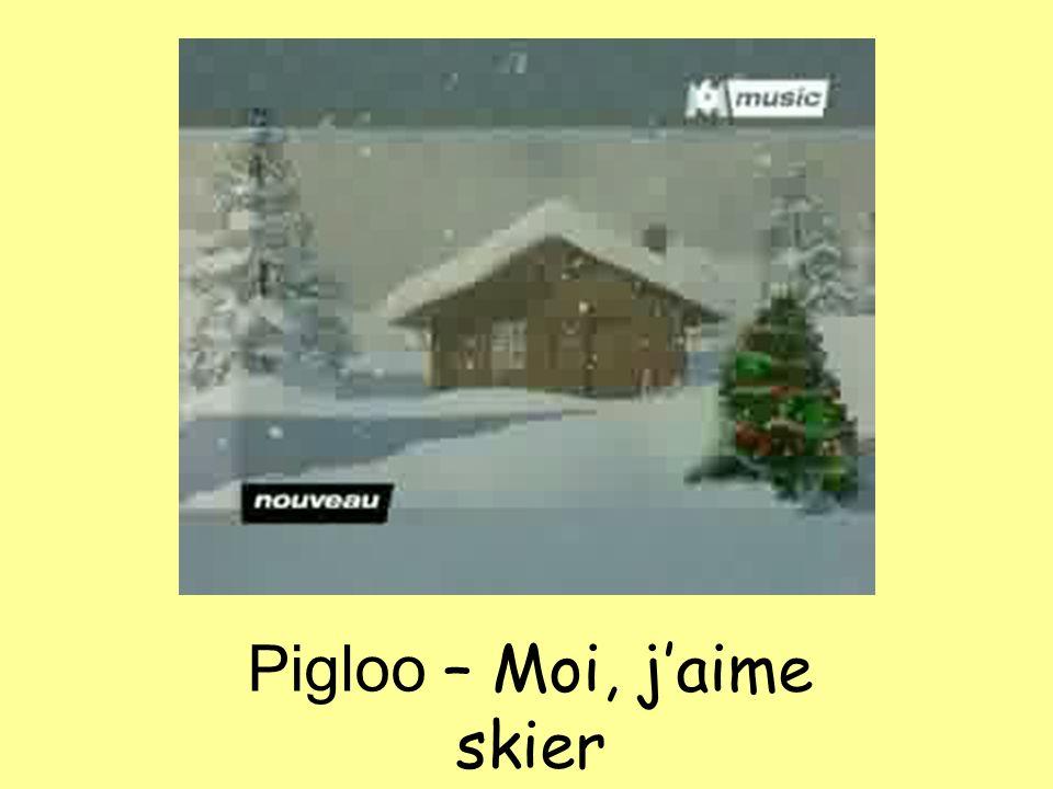 Pigloo – Moi, jaime skier