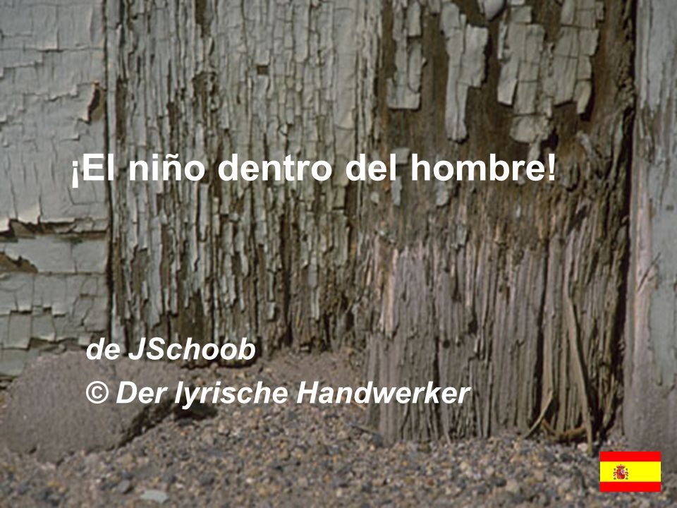 ¡El niño dentro del hombre! de JSchoob © Der lyrische Handwerker