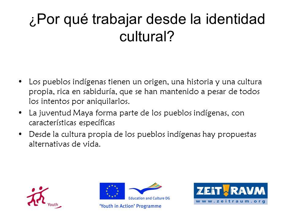 ¿ Por qué trabajar desde la identidad cultural.