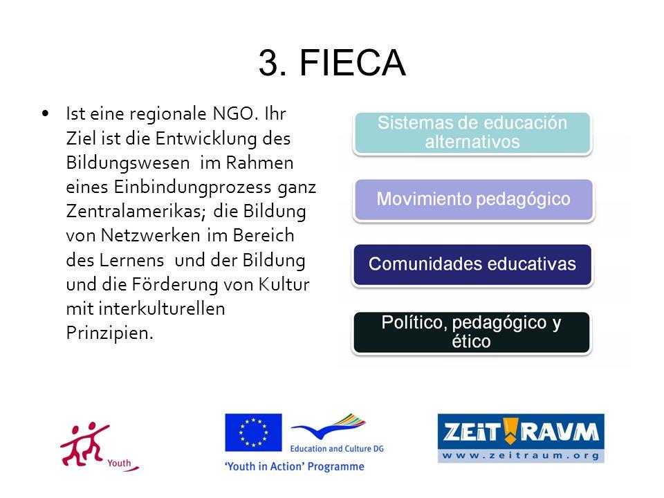 3. FIECA Ist eine regionale NGO.