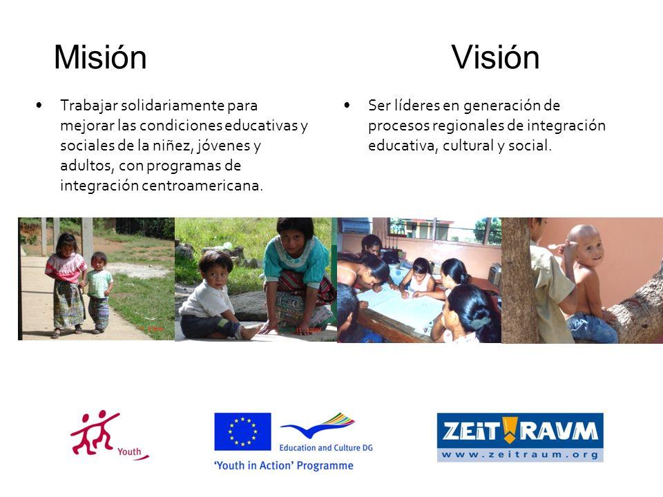 Misión Visión Trabajar solidariamente para mejorar las condiciones educativas y sociales de la niñez, jóvenes y adultos, con programas de integración centroamericana.
