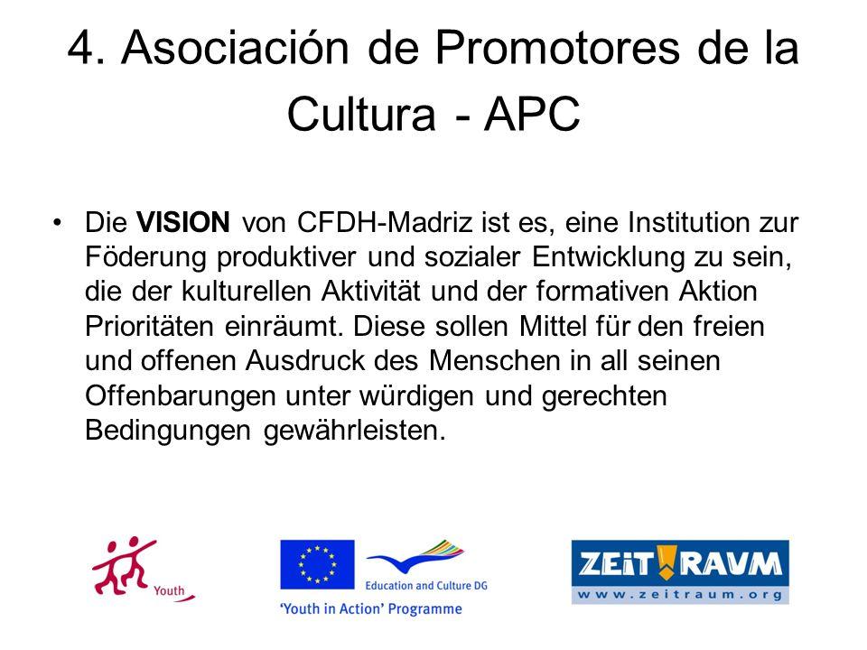 4. Asociación de Promotores de la Cultura - APC Die VISION von CFDH-Madriz ist es, eine Institution zur Föderung produktiver und sozialer Entwicklung