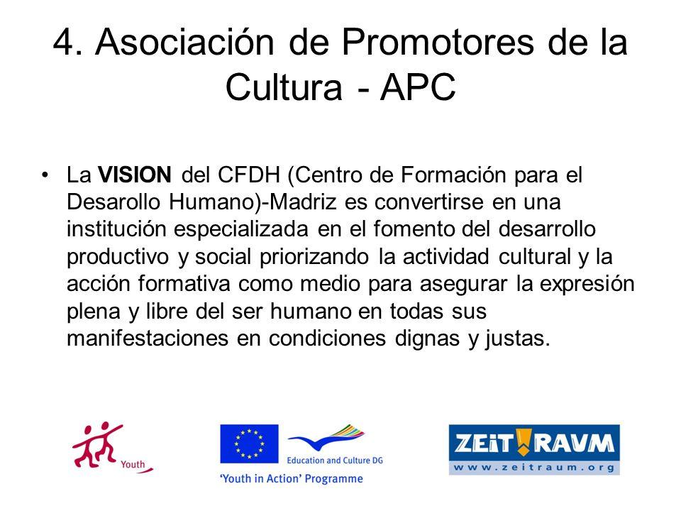 4. Asociación de Promotores de la Cultura - APC La VISION del CFDH (Centro de Formación para el Desarollo Humano)-Madriz es convertirse en una institu