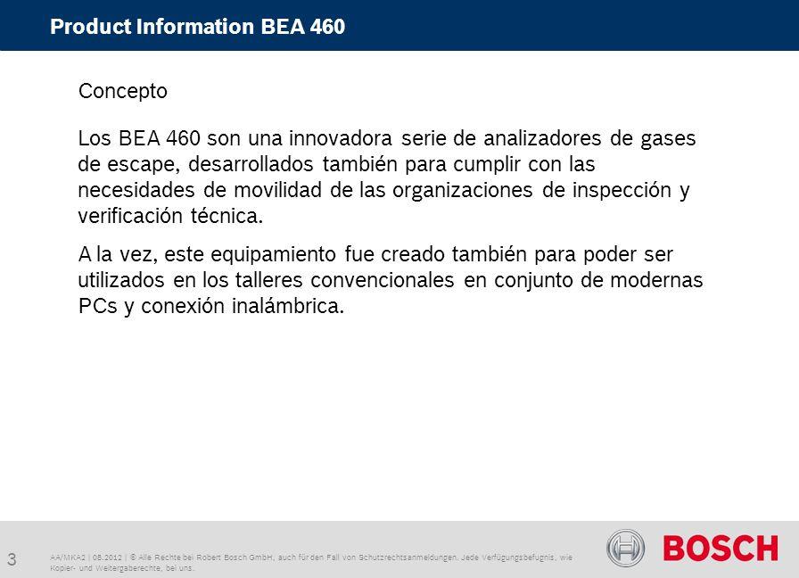 3 Product Information BEA 460 AA/MKA2   08.2012   © Alle Rechte bei Robert Bosch GmbH, auch für den Fall von Schutzrechtsanmeldungen.