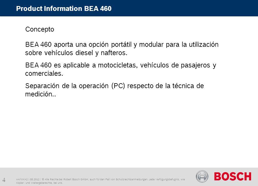 4 Product Information BEA 460 AA/MKA2   08.2012   © Alle Rechte bei Robert Bosch GmbH, auch für den Fall von Schutzrechtsanmeldungen.