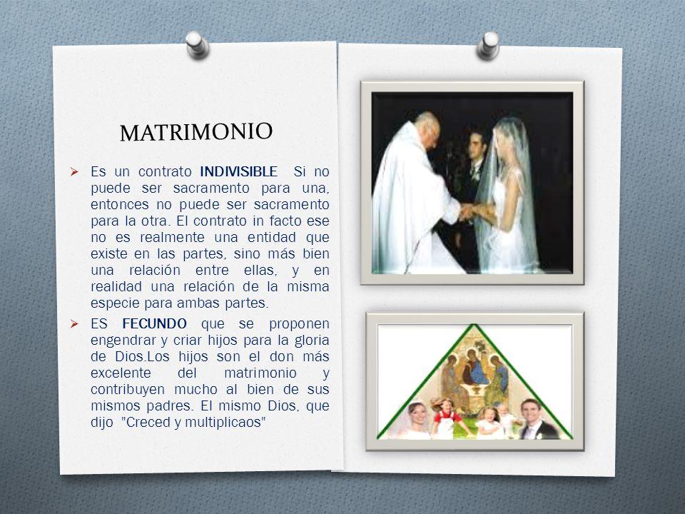 MATRIMONIO Es un contrato INDIVISIBLE Si no puede ser sacramento para una, entonces no puede ser sacramento para la otra.