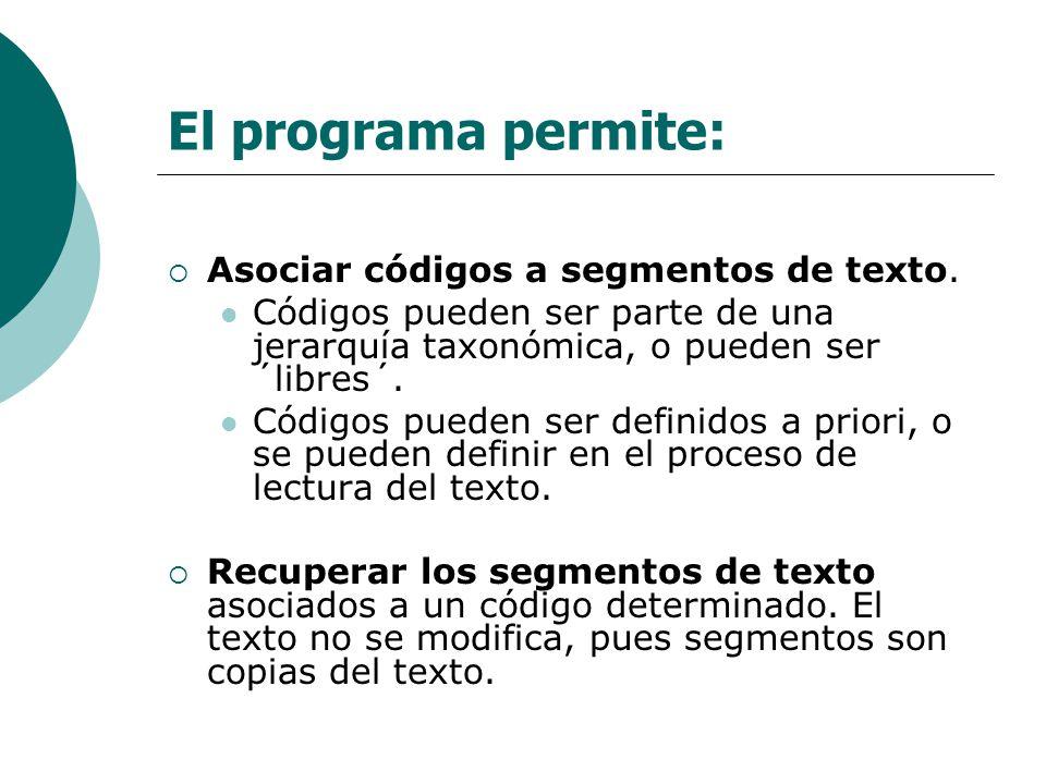 Asociar códigos a segmentos de texto. Códigos pueden ser parte de una jerarquía taxonómica, o pueden ser ´libres´. Códigos pueden ser definidos a prio