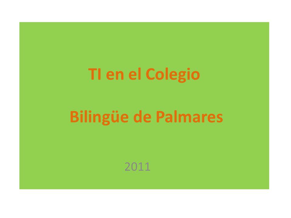 TI en el Colegio Bilingüe de Palmares 2011
