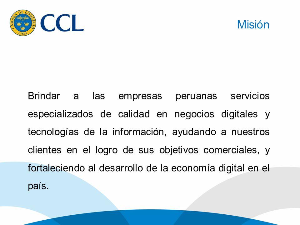 Misión Brindar a las empresas peruanas servicios especializados de calidad en negocios digitales y tecnologías de la información, ayudando a nuestros